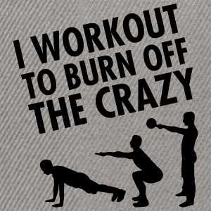 I Workout To Burn Off The Crazy Tee shirts - Casquette snapback