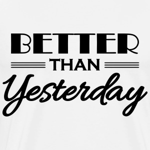 Better than yesterday Langarmshirts - Männer Premium T-Shirt