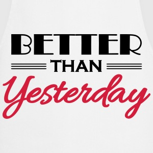 Better than yesterday T-shirts - Forklæde