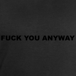 Fuck you anyway Tee shirts - Sweat-shirt Homme Stanley & Stella