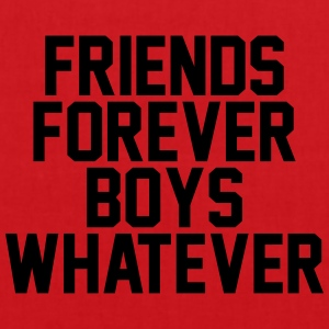 Friends forever boys whatever T-Shirts - Tote Bag