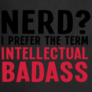 Nerd? I prefer the term intellectual badass II 2c Tröjor - Förkläde