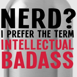 Nerd? I prefer the term intellectual badass II 2c Vêtements de sport - Gourde