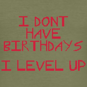 I don't have birthday's I level up III Autres - Tee shirt près du corps Homme