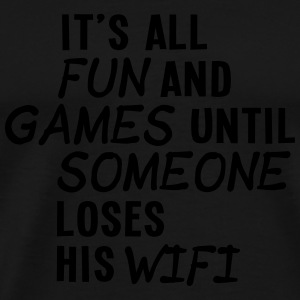 it's all fun and games until... wifi ii 1c Toppar - Premium-T-shirt herr
