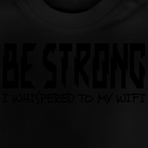 be strong i whispered i Manches longues - T-shirt Bébé