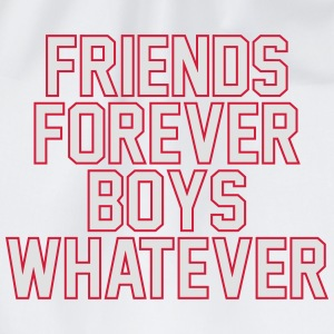 Friends forever boys whatever T-Shirts - Drawstring Bag