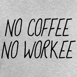 No coffee no workee T-Shirts - Men's Sweatshirt by Stanley & Stella