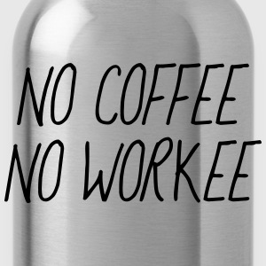 No coffee no workee T-Shirts - Water Bottle