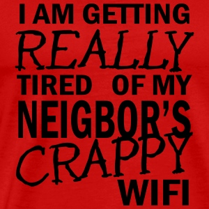 i am getting really tired of my neigbor's wifi  Long Sleeve Shirts - Men's Premium T-Shirt
