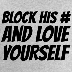 Block his number and love yourself T-Shirts - Men's Sweatshirt by Stanley & Stella