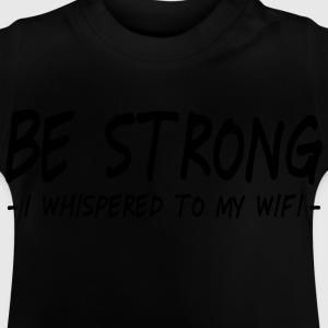 be strong i whispered ii Sweats - T-shirt Bébé