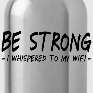 be strong i whispered ii Pullover & Hoodies - Trinkflasche