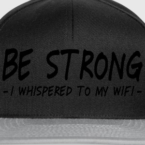 be strong i whispered ii Pullover & Hoodies - Snapback Cap