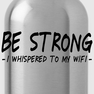 be strong i whispered ii Sweaters - Drinkfles
