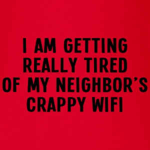 i am getting really tired of my neigbor's wifi III Manches longues - Body bébé bio manches courtes
