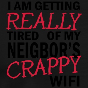 i am getting really tired of my neigbor's wifi 2c Hoodies & Sweatshirts - Men's Premium T-Shirt