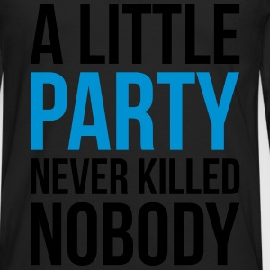 A Little Party Funny Quote T-shirts - Långärmad premium-T-shirt herr