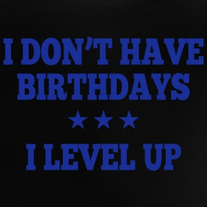 I don't have birthday's I level up II Koszulki - Koszulka niemowlęca