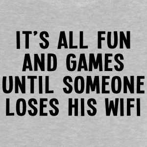 it's all fun and games until... wifi I 1c Tee shirts - T-shirt Bébé