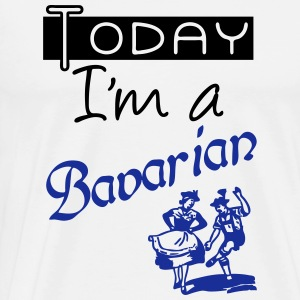Today I'm a Bavarian - Männer Premium T-Shirt