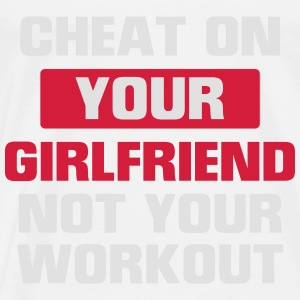 CHEAT YOUR GIRLFRIEND BUT NOT DURING TRAINING! Bags & Backpacks - Men's Premium T-Shirt