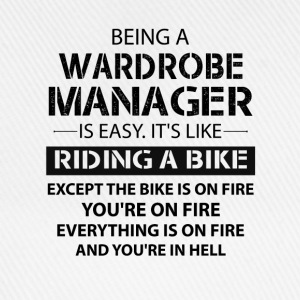 Being A Wardrobe Manager Like The Bike Is On Fire T-Shirts - Baseball Cap