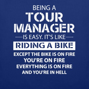 Being A Tour Manager Like The Bike Is On Fire T-Shirts - Tote Bag