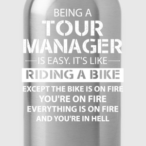 Being A Tour Manager Like The Bike Is On Fire T-Shirts - Water Bottle