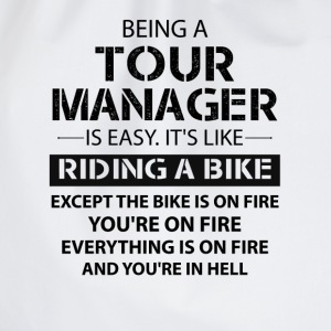Being A Tour Manager Like The Bike Is On Fire T-Shirts - Drawstring Bag