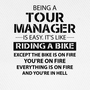 Being A Tour Manager Like The Bike Is On Fire T-Shirts - Baseball Cap