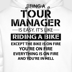 Being A Tour Manager Like The Bike Is On Fire T-Shirts - Men's Premium Hoodie
