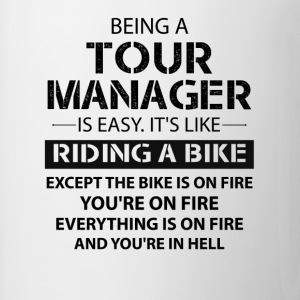 Being A Tour Manager Like The Bike Is On Fire T-Shirts - Mug