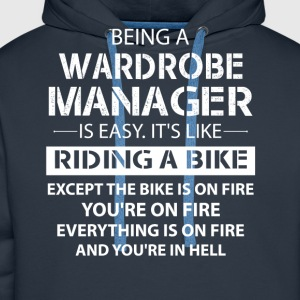 Being A Wardrobe Manager Like The Bike Is On Fire T-Shirts - Men's Premium Hoodie