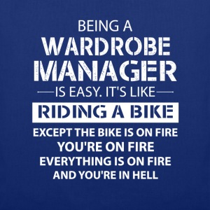 Being A Wardrobe Manager Like The Bike Is On Fire T-Shirts - Tote Bag