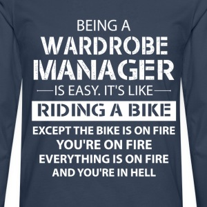 Being A Wardrobe Manager Like The Bike Is On Fire T-Shirts - Men's Premium Longsleeve Shirt