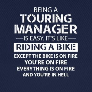 Being A Touring Manager Like The Bike Is On Fire T-Shirts - Baseball Cap