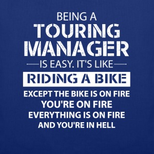 Being A Touring Manager Like The Bike Is On Fire T-Shirts - Tote Bag