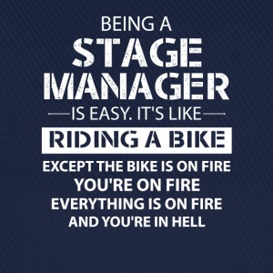 Being A Stage Manager Like The Bike Is On Fire T-Shirts - Baseball Cap