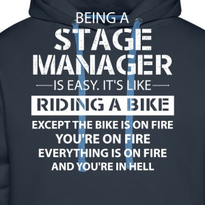 Being A Stage Manager Like The Bike Is On Fire T-Shirts - Men's Premium Hoodie