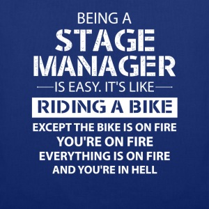 Being A Stage Manager Like The Bike Is On Fire T-Shirts - Tote Bag