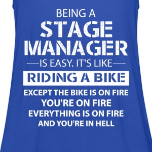 Being A Stage Manager Like The Bike Is On Fire T-Shirts - Women's Tank Top by Bella