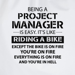 Being A Project Manager... T-Shirts - Drawstring Bag