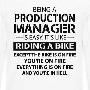Being A Production Manager Like The Bike On Fire T-Shirts - Men's Premium Longsleeve Shirt