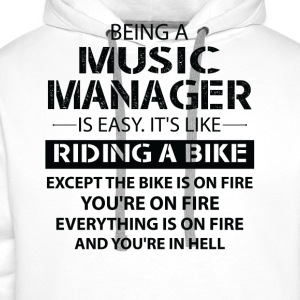 Being A Music Manager Like The Bike Is On Fire T-Shirts - Men's Premium Hoodie