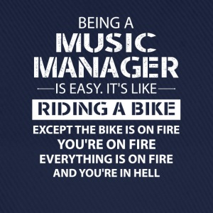 Being A Music Manager Like The Bike Is On Fire T-Shirts - Baseball Cap