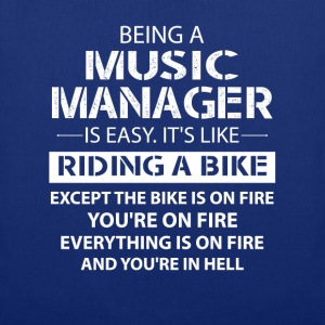 Being A Music Manager Like The Bike Is On Fire T-Shirts - Tote Bag