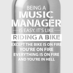 Being A Music Manager Like The Bike Is On Fire T-Shirts - Water Bottle
