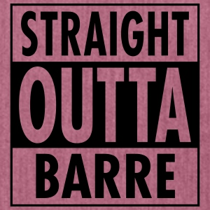 Straight Outta Barre T-Shirts - Schultertasche aus Recycling-Material