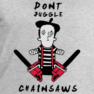 Juggle never with chainsaws T-Shirts - Men's Sweatshirt by Stanley & Stella